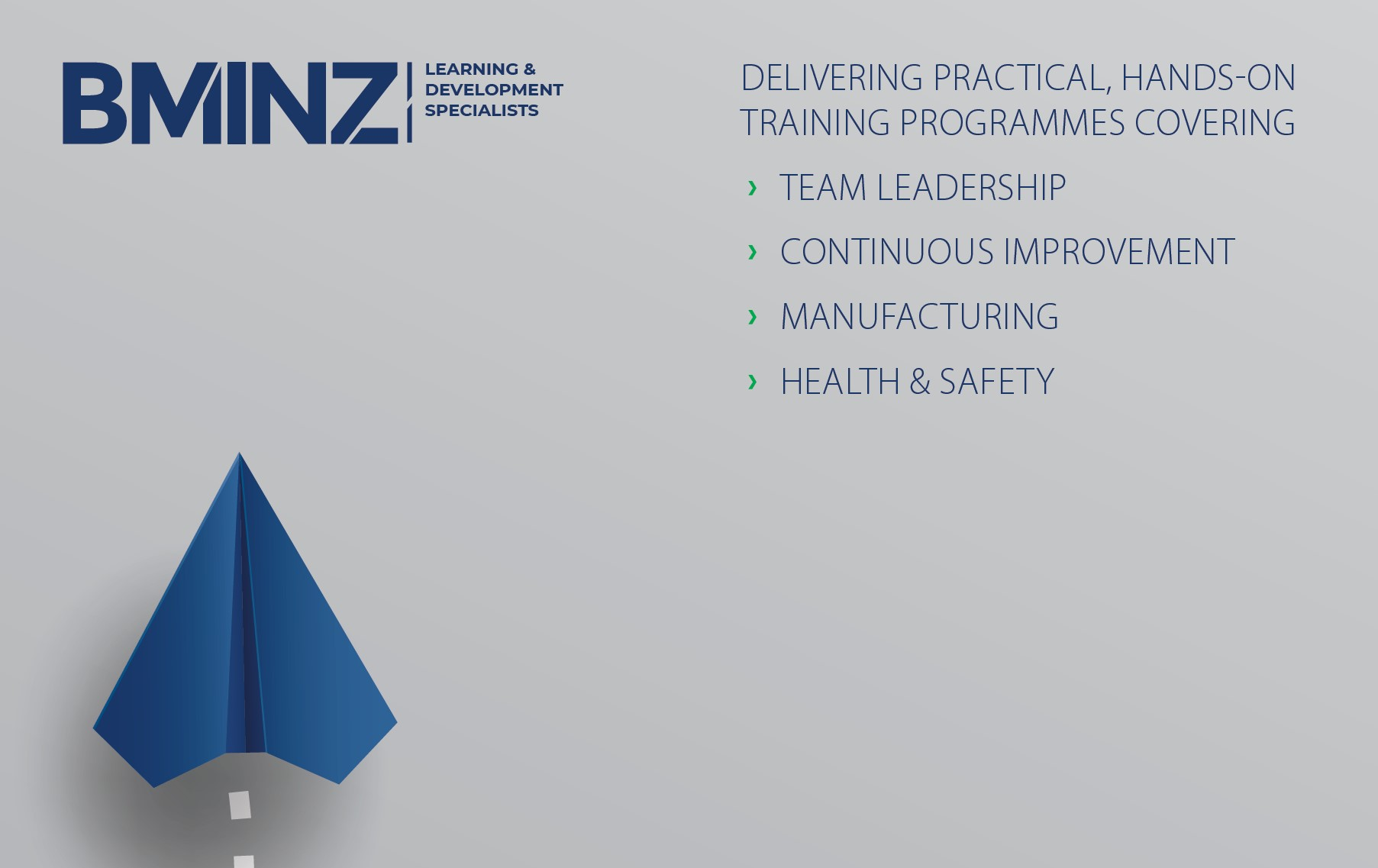 BMINZ DELIVERING PRACTICAL, HANDS-ON TRAINING PROGRAMMES