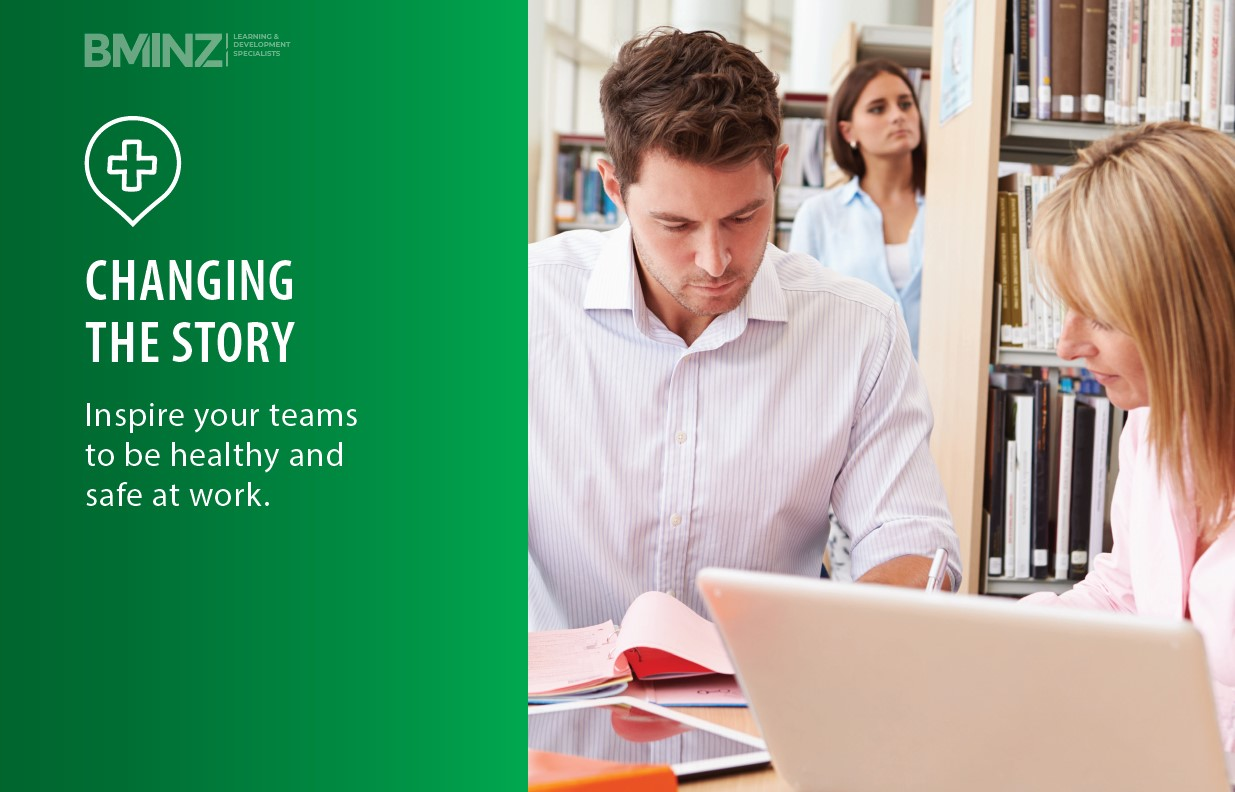 CHANGING THE STORY: Inspire your teams to be healthy and safe at work.