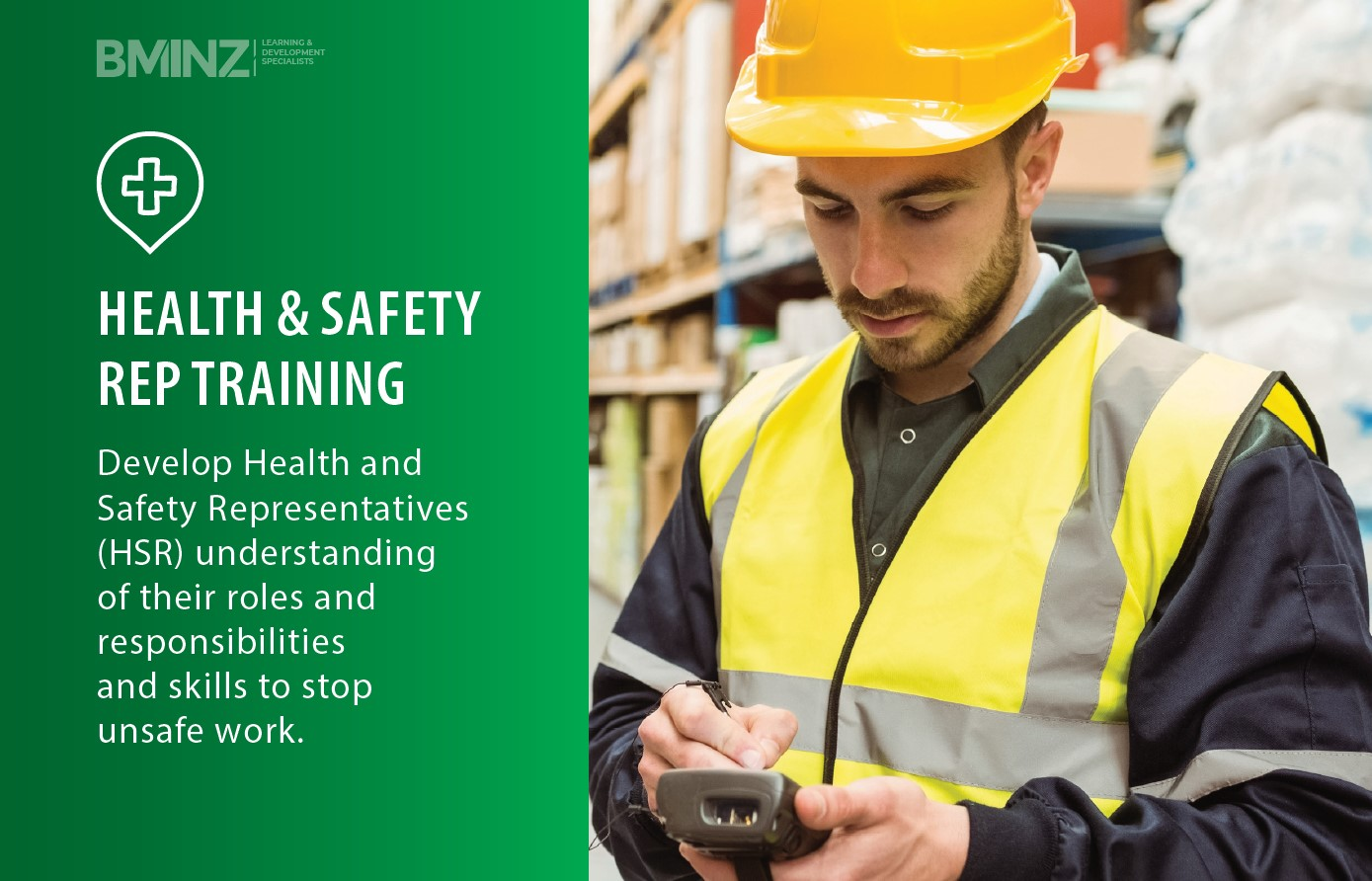HEALTH & SAFETY REP TRAINING: Develop Health and Safety Representatives (HSR) understanding of their roles and responsibilities and skills to stop unsafe work.