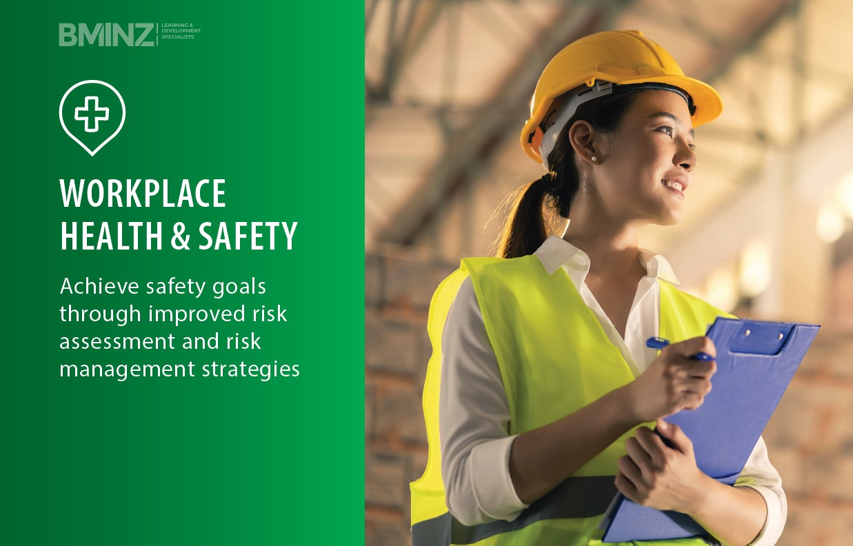WORKPLACE HEALTH & SAFETY: Achieve safety goals through improved risk assessment and risk management strategies