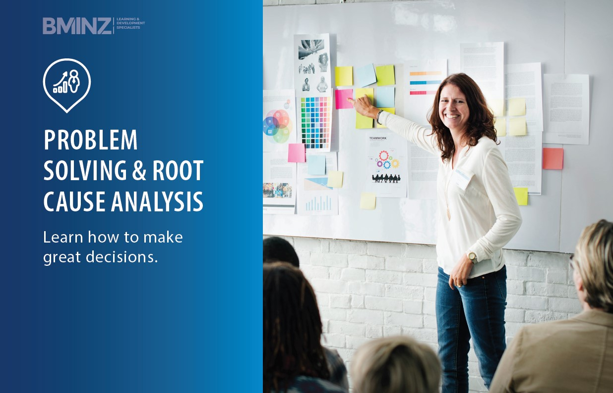 PROBLEM SOLVING & ROOT CAUSE ANALYSIS: Learn how to make great decisions.